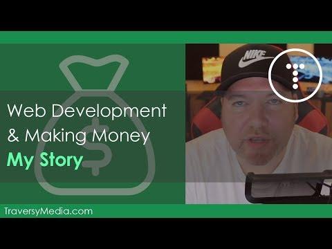 Web Development & Making Money - My Story