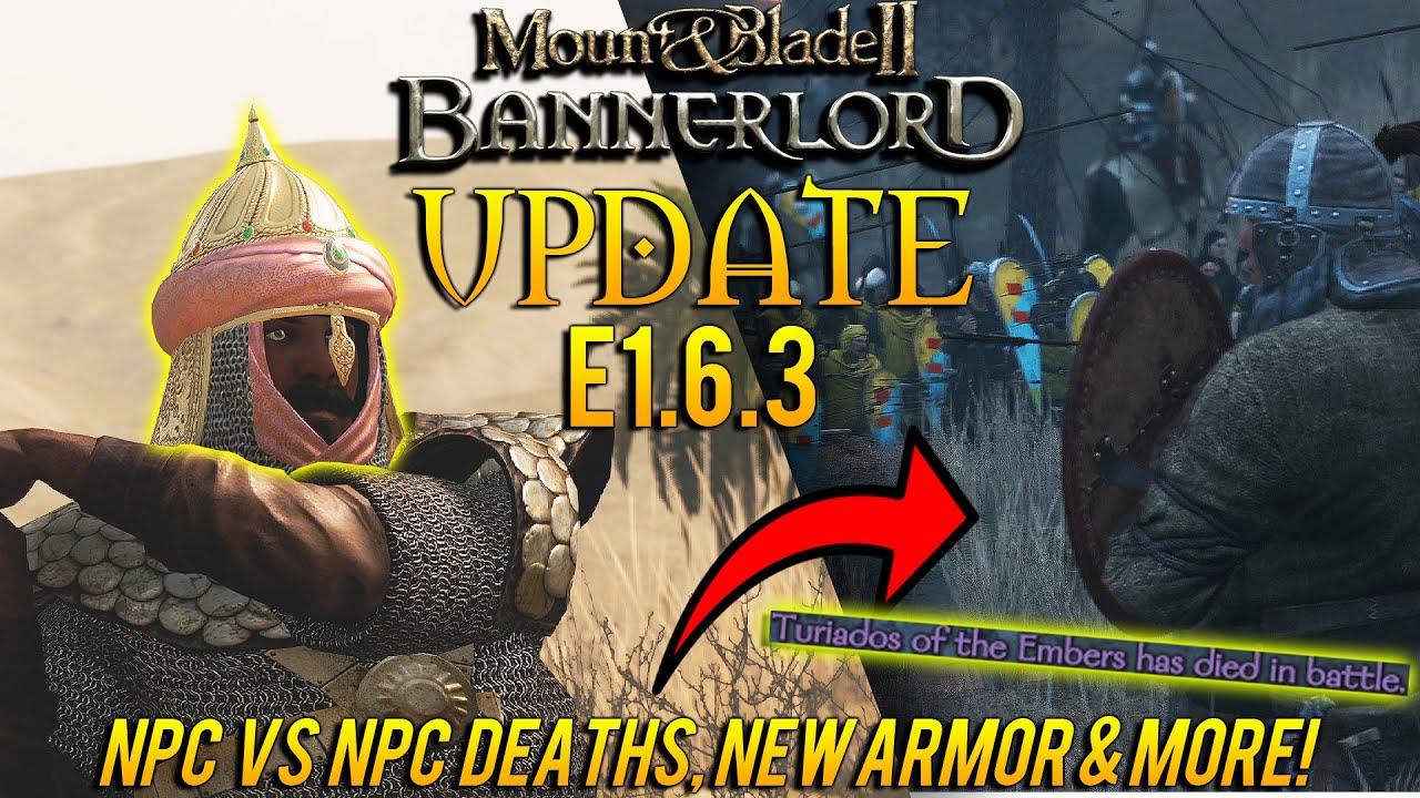 Download NEW Mount & Blade 2: Bannerlord Update - Patch e1.6.3 RUNDOWN: NPC VS NPC DEATHS, NEW Armor & MORE!