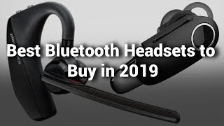 10 Best Bluetooth Headsets 2019 Do Not Buy Bluetooth Headset Before Watching this