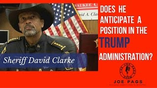 Sheriff David Clarke on joining the Trump Administration