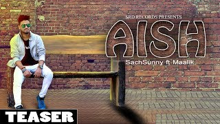 Official Teaser: Aish Song | SachSunny Ft. Maalik | SRD Records | Releasing ►30th January