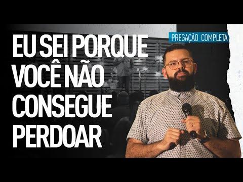 EU SEI PORQUE VOCÊ NÃO CONSEGUE PERDOAR - Douglas Gonçalves