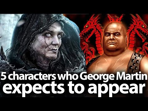 5 characters who George Martin expects to appear in Game of Thrones season 7, 8