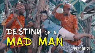 THE DESTINY OF A MAD MAN (PRAIZE VICTOR COMEDY EPIOSDE219)