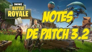 Fortnite - Notes d'examen de Patch 3.2 [Fr]