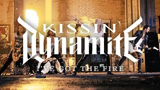 "Kissin' Dynamite ""I've Got the Fire"" (OFFICIAL VIDEO)"