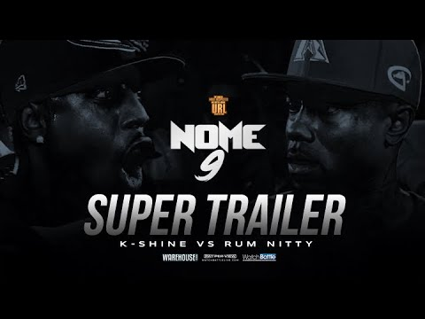 RUM NITTY VS K-SHINE NOME 9 SUPER TRAILER (6-08-19)