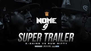 RUM NITTY  VS K-SHINE  NOME 9 SUPER TRAILER (6-08-19)