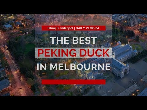 Best PEKING DUCK in Melbourne !!!! | ISHRAJ S. INDERJEET | Daily Vlog 24 ✔️