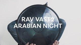 RAV Vast2 B Arabian Night. New RAV Drum scale!