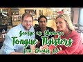 George & Shaniera: Tongue Twisters!