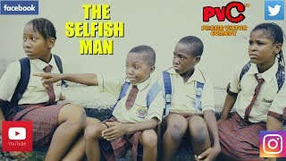 THE SELFISH MAN PRAIZE VICTOR COMEDY Nigerian Comedy