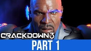CRACKDOWN 3 Gameplay Walkthrough Part 1 - INTRO (Full Game)
