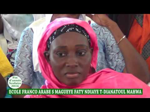 Fin d'année Scolaire 2016 Ecole Franco Arabe Serigne Magueye Faty Ndiaye T Dianatoul Mahwa