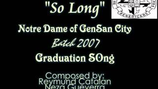 So Long (instrumental) - NDGSC batch 2007 Graduation Song