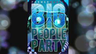 Download Farmer Nappy - Big People Party [Shot Master J Roadmix] #2014Soca #SocaIsYours MP3 song and Music Video