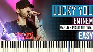 How To Play: Eminem ft. Joyner Lucas - Lucky You | Piano Tutorial EASY