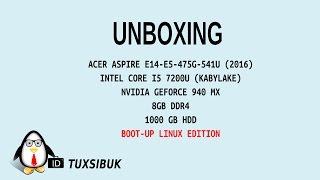 unboxing acer aspire e14 e5 475g intel core i5 7200u kaby lake linux edition bahasa indonesia