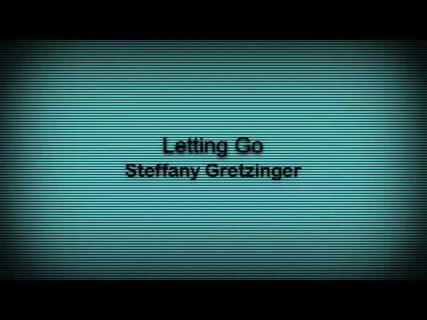 """Letting Go"" Steffany Gretzinger"