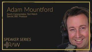 Adam Mountford (BBC Producer - Test Match Special) | RAW Speaker Series