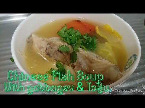 How To Make Chinese Fish Soup With Cabbage And Tofu