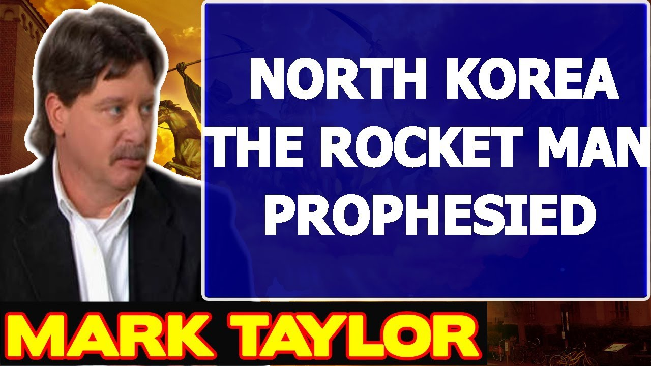Mark Taylor Prophecy October 06 2017 ˜� North Korea Th