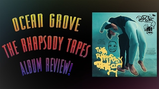 Ocean Grove - The Rhapsody Tapes Album Review!