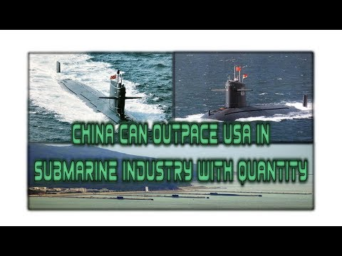 China Can Outpace USA In Submarine Industry With Quantity