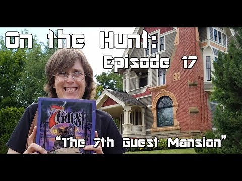 """On the Hunt: Episode 17 """"The 7th Guest Mansion"""" Video Game Collecting"""