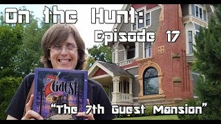 "On the Hunt: Episode 17 ""The 7th Guest Mansion"" Video Game Collecting"