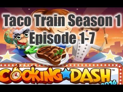 Cooking Dash 2016 - Taco Train Season 1 - Episode 1-7 IOS/Android