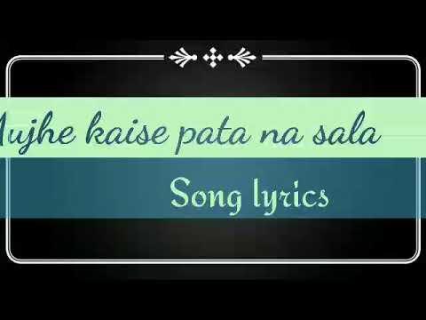 mujhe kaise pata na chala song download bestwap.life