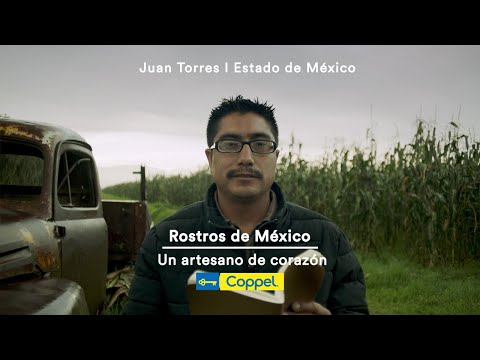 Un artesano de corazón – Rostros de México  | Coppel