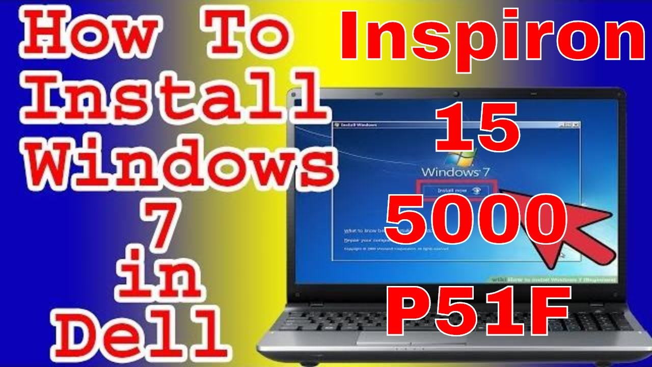   Dell Inspiron 15   Install Windows 7,8,10 In Dell i3 Laptop  3000,5000,7000 Series   P51F  