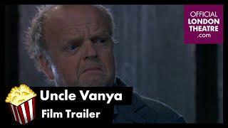 Uncle Vanya - Film Trailer