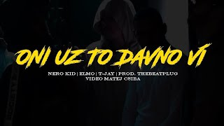 NeroKid - Oni Uz To Davno Vi (Feat. Elmo x T-Jay)  Prod by. TheBeatPlug  |Official Video|