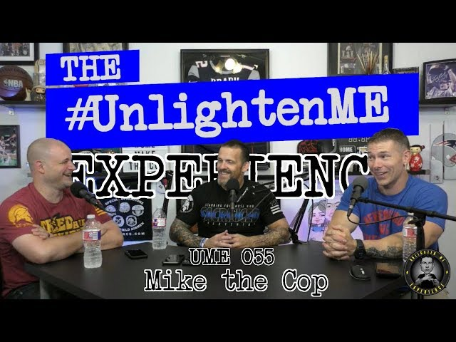 #UME 055 - #UnlightenMe Experience - with Mike Edwards (Mike the Cop)