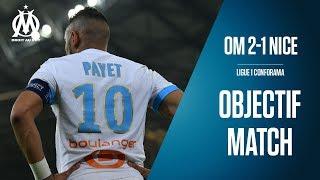 OM 2-1 Nice Les coulisses de la victoire | Objectif Match