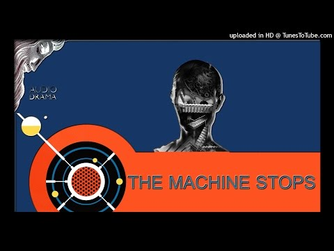 EM FORSTER - THE MACHINE STOPS
