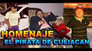 DESCANSA EN PAZ EL PIRATA DE CULIACAN.