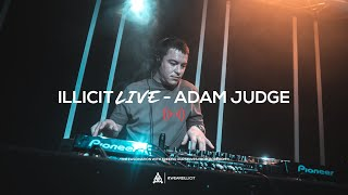illicit Live - Adam Judge