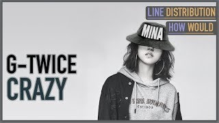 "Video HOW WOULD G-TWICE SING ""CRAZY"" (LIne Distribution) download MP3, 3GP, MP4, WEBM, AVI, FLV Juni 2018"