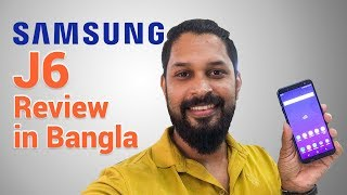 Samsung J6 quick Review in Bangla by MaxTubeee