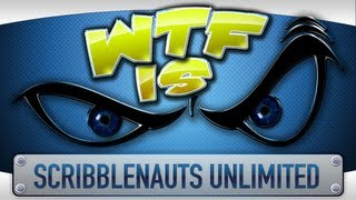 ► WTF Is... - Scribblenauts Unlimited ?