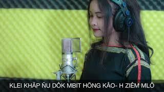 KLEI KHĂP ÑU DÔK MBIT HŌNG KÂO- H ZIÊM MLÔ
