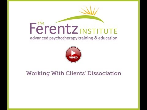 Working With Clients' Dissociation