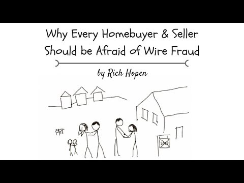 Why Every Homebuyer & Seller Should be Afraid of Wire Fraud