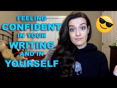 How to Gain Confidence in Your Writing (and in Yourself)