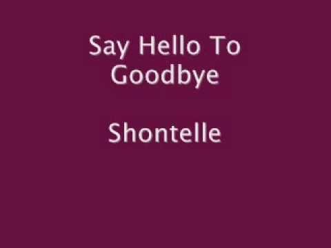 Say Hello To Goodbye - Shontelle Lyrics On Screen [New 2011]