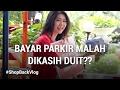 Bayar Parkir Dikasih Duit?? #ShopBackVlog